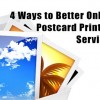 4 Ways to Better Online Postcard Printing Services